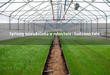 Systemy nawadniania, rolnictwo